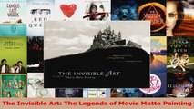 Download  The Invisible Art The Legends of Movie Matte Painting PDF Online