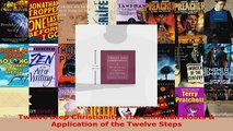 Download  Twelve Step Christianity The Christian Roots  Application of the Twelve Steps PDF Online