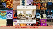 Download  Luxurious Interiors Breathtaking Homes by Americas Finest Interior Designers Ebook Free
