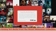 Read  Art  Sole A Spectacular Selection of More Than 150 Fantasy Art Shoes from the Stuart Ebook Free