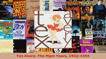 Read  Tex Avery The Mgm Years 19421955 PDF Online
