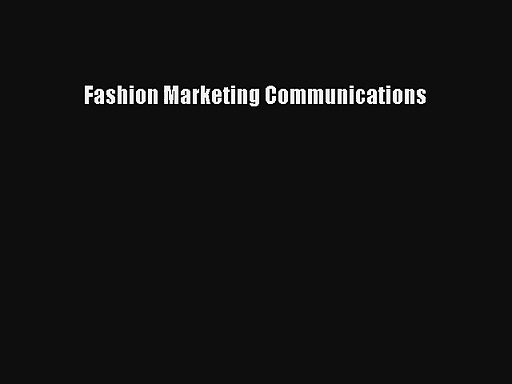 Fashion Marketing Communications [Read] Online
