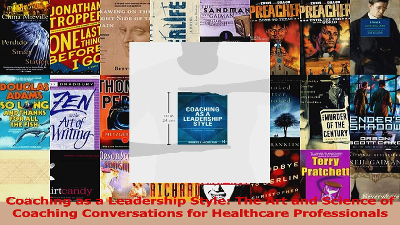 PDF Download  Coaching as a Leadership Style The Art and Science of Coaching Conversations for Download Full Ebook