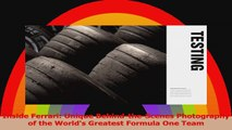 Inside Ferrari Unique BehindtheScenes Photography of the Worlds Greatest Formula One Read Online