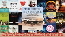 Read  Thunder at Sunrise A History of the Vanderbilt Cup the Grand Prize And the Indianapolis PDF Online