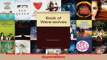 Read  Book of Werewolves Being an Account of Terrible Superstition Ebook Free