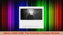 Read  Album 19581988 The Portraits of Duane Michals Ebook Online