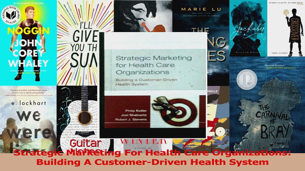 Read  Strategic Marketing For Health Care Organizations Building A CustomerDriven Health Ebook Free