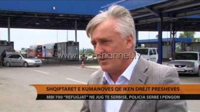 Shqiptarët e Kumanovës që ikën drejt Preshevës - Top Channel Albania - News - Lajme