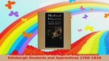 Medical Education in the Age of Improvement Edinburgh Students and Apprentices 17601826 Download