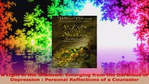A Light in the Shadows Emerging from the Darkness of Depression  Personal Reflections of PDF