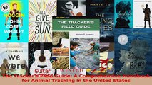PDF Download  The Trackers Field Guide A Comprehensive Handbook for Animal Tracking in the United Download Online