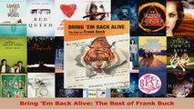 PDF Download  Bring Em Back Alive The Best of Frank Buck Read Online