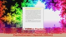 Psicologia positiva Positive Psychology La ciencia de la felicidad The Science of Read Online