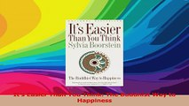 Its Easier Than You Think The Buddhist Way to Happiness Read Online