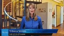 Tribeca Smiles New York         Terrific         5 Star Review by Thomas S.