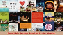 Download  Bountiful Recipes Inspired by Our Garden PDF Free