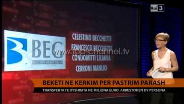 Becchetti, në kërkim për pastrim parash - Top Channel Albania - News - Lajme