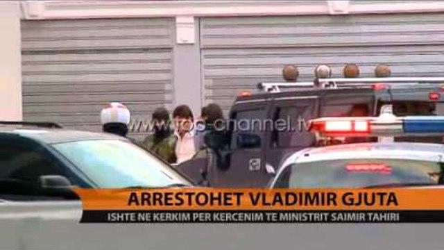 Arrestohet Gjuta; Në kërkim, si pjesëtar i grupit të tritolit - Top Channel Albania - News - Lajme