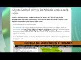 Mediat e huaja: Vizita e Merkel, e lidhur edhe me krizën greke - Top Channel Albania - News - Lajme