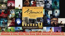 Read  The 10Minute Memoir Write Your Memoir In Just 10 Minutes A Day With This Easy QA EBooks Online