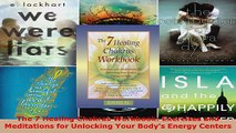 Read  The 7 Healing Chakras Workbook Exercises and Meditations for Unlocking Your Bodys Energy EBooks Online