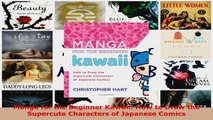 Read  Manga for the Beginner Kawaii How to Draw the Supercute Characters of Japanese Comics PDF Online