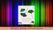 Read  The Four Dignities The Spiritual Practice of Walking Standing Sitting and Lying Down Ebook Free