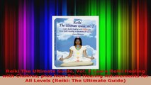 Read  Reiki The Ultimate Guide Vol 2 Learn Reiki Healing with Chakras plus New Reiki Healing EBooks Online