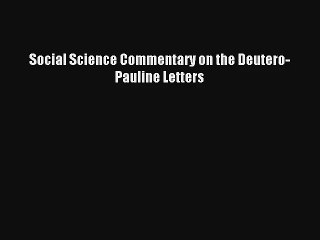 Social Science Commentary on the Deutero-Pauline Letters [PDF] Online
