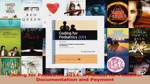 Read  Coding for Pediatrics 2014 A Manual for Pediatric Documentation and Payment Ebook Free