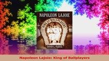 Napoleon Lajoie King of Ballplayers Download