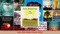 Read  Aura Balancing Your Revolutionary Guide to Aura and Chakra Balancing for Ultimate Peace EBooks Online