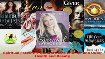 Spiritual Facelift: 7 Natural Steps to Inner and Outer Health and Beauty