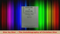 Read  Dior by Dior   The Autobiography of Christian Dior EBooks Online