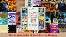Read  The Encyclopedia of Bach Flower Therapy EBooks Online