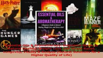 Read  Essential Oils  Aromatherapy Beginners Guide to Natural Healing Weight Loss and Stress EBooks Online