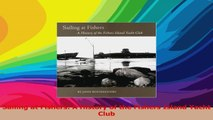 Sailing at Fishers A History of the Fishers Island Yacht Club Download