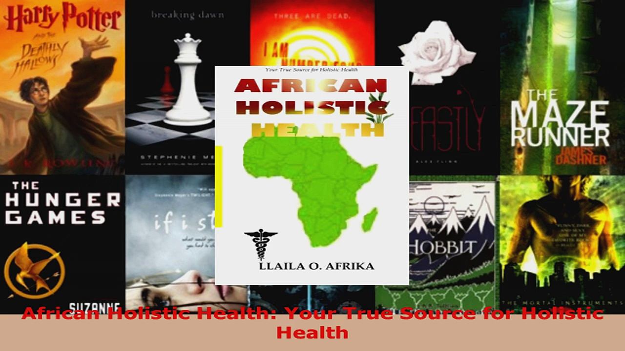 Download  African Holistic Health Your True Source for Holistic Health PDF Free