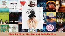 Read  Blow by Blow The Story of Isabella Blow Ebook Free