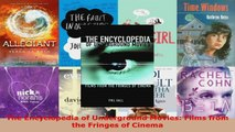 Read  The Encyclopedia of Underground Movies Films from the Fringes of Cinema EBooks Online