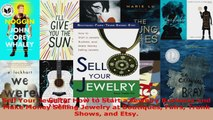 Read  Sell Your Jewelry How to Start a Jewelry Business and Make Money Selling Jewelry at PDF Free