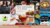 Read  The Ultimate Tea Diet How Drinking Tea Can Stop Your Cravings Ebook Free