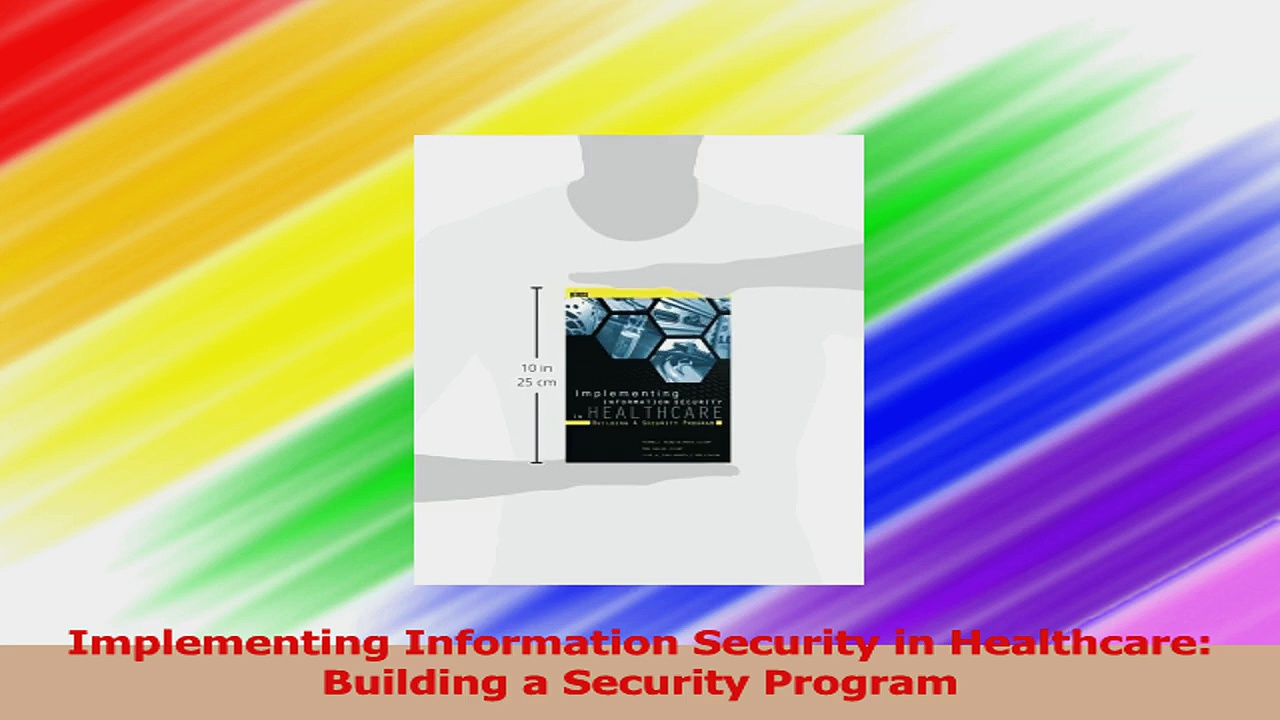 Implementing Information Security in Healthcare Building a Security Program Download