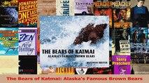 PDF Download  The Bears of Katmai Alaskas Famous Brown Bears Read Full Ebook