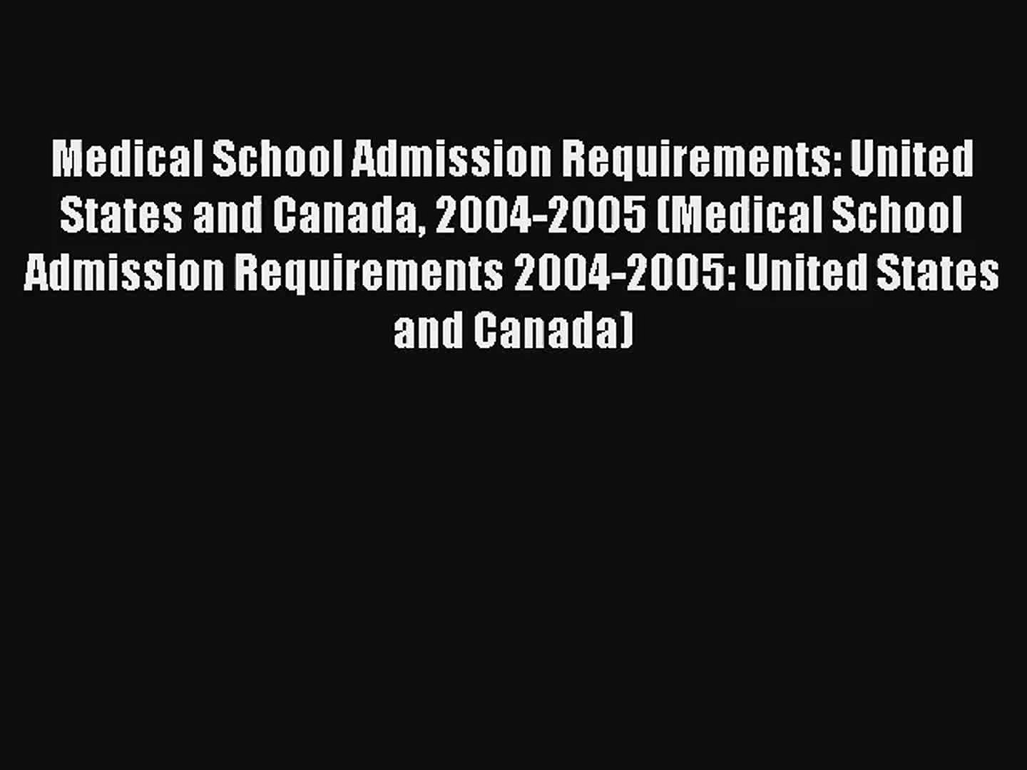 Medical School Admission Requirements: United States and Canada 2004-2005  (Medical School Admission