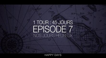 EPISODE 7 : NOS JOURS HEUREUX