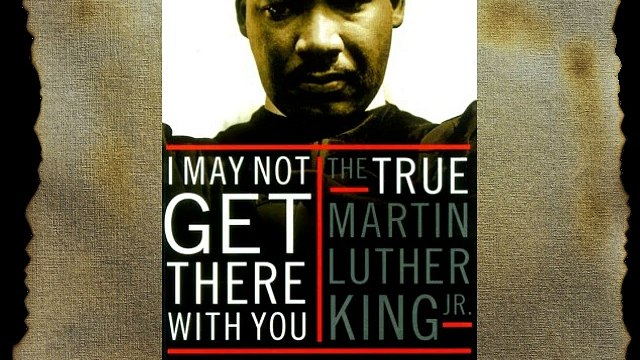 I May Not Get There With You: The True Martin Luther King