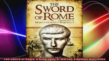 The Sword of Rome A Biography of Marcus Claudius Marcellus