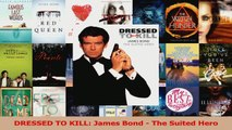 Download  DRESSED TO KILL James Bond  The Suited Hero PDF Free